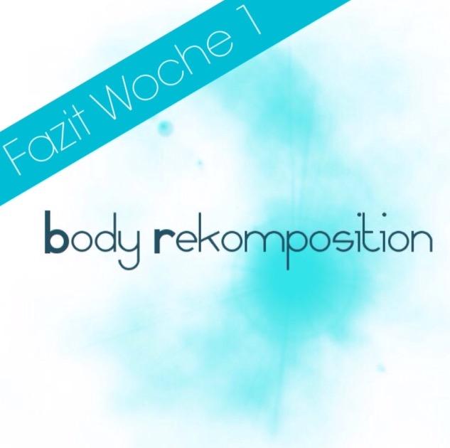 """Fazit Woche 1 von 8 der """"Fitness Experts Rekomposition"""""""