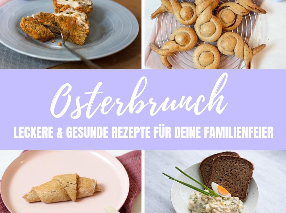 Gesunder Osterbrunch – Rezeptideen für deine Familienfeier